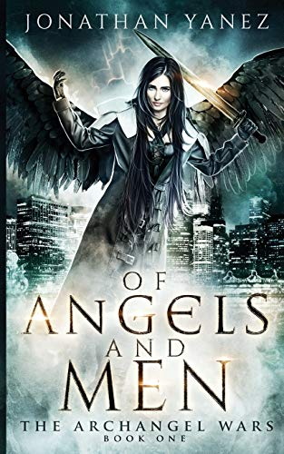 9781545444689: Of Angels and Men: A Paranormal Urban Fantasy (The Archangel Wars) (Volume 1)