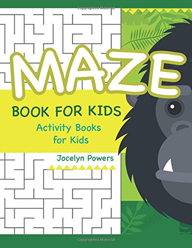 Maze Book for Kids: Activity Books for: Powers, Jocelyn