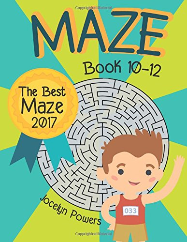 Maze Book 10-12: The Best Maze 2017: Powers, Jocelyn