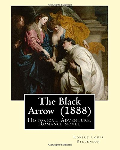 9781545454756: The Black Arrow (1888). By: Robert Louis Stevenson: Historical, Adventure, Romance novel