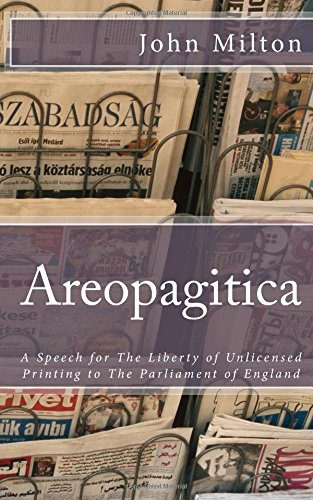 Areopagitica: A Speech for the Liberty of: Professor John Milton