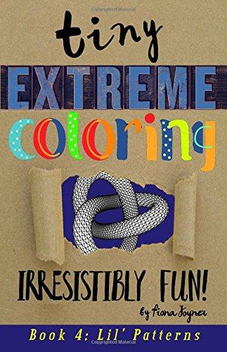 Tiny Extreme Coloring: Lil' Patterns: Fiona Joyner