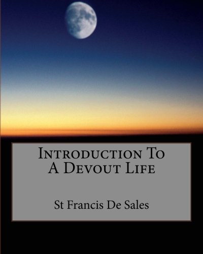 9781545460498: Introduction To A Devout Life