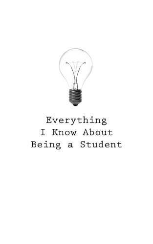 9781545463840: Everything I Know About: Being a Student (Volume 6)