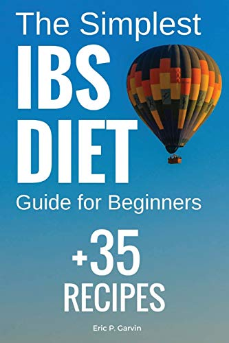 The Simplest IBS Diet Guide for Beginners: Garvin, Eric P.