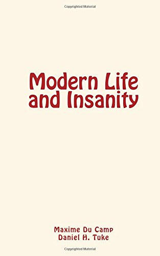 Modern Life and Insanity: Du Camp, Maxime