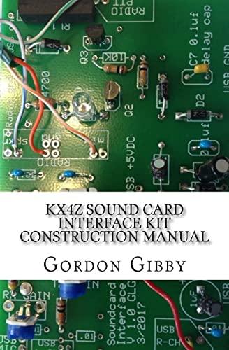 KX4Z Sound Card Interface Kit Construction Manual: Gibby MD, Gordon