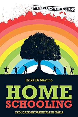 9781545494653: Homeschooling. L'educazione parentale in Italia