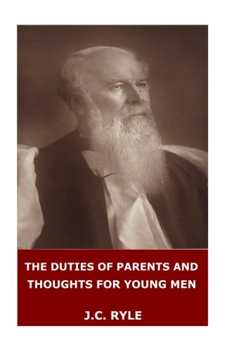 9781545515198: The Duties of Parents and Thoughts for Young Men