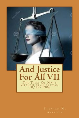 And Justice for All VII: The Trial: Arleaux, Stephan M.