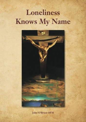 Loneliness Knows My Name: O'Brien OFM, John