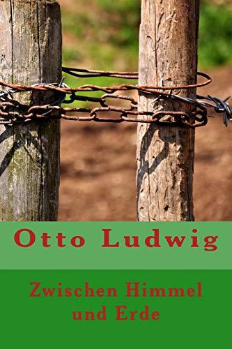 Zwischen Himmel Und Erde: Ludwig, Otto
