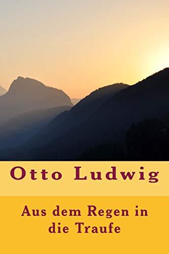 Aus Dem Regen in Die Traufe: Ludwig, Otto