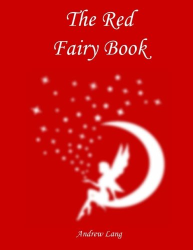 9781545523629: The Red Fairy Book (Andrew Lang's Fairy Books) (Volume 2)