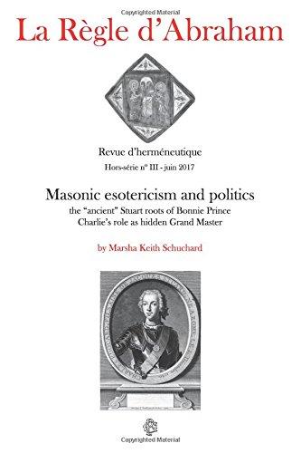 """9781545524398: La Règle d'Abraham Hors-série #3: Masonic esotericism and politics: the """"ancient"""" Stuart roots of Bonnie Prince Charlie's role as hidden Grand Master"""
