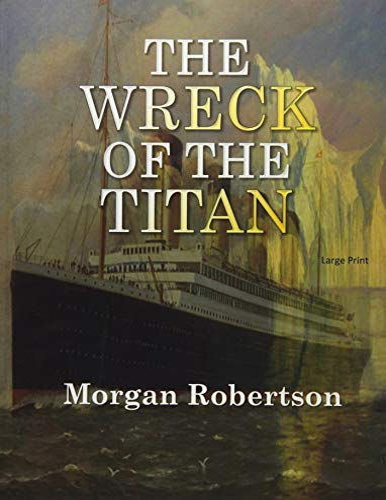 The Wreck of the Titan: Large Print: Robertson, Morgan