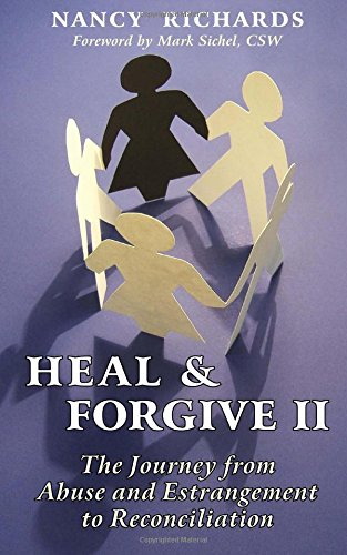 9781545536407: Heal & Forgive II: The Journey from Abuse and Estrangement to Reconciliation
