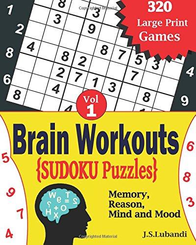 Brain Workouts SUDOKU(Numbered) Puzzles (Volume 1): J S Lubandi