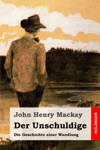 Der Unschuldige: Die Geschichte Einer Wandlung (Paperback): John Henry Mackay