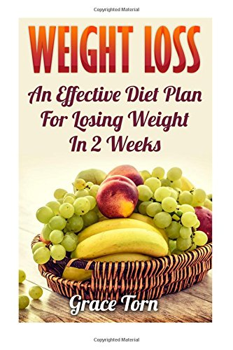 9781545558294: Weight Loss: An Effective Diet Plan For Losing Weight In 2 Weeks