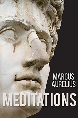 Meditations of Marcus Aurelius: Aurelius Marcus