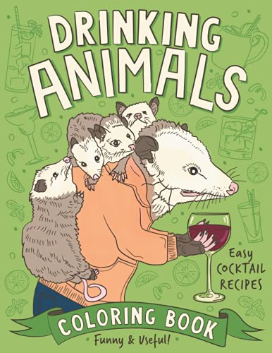 Drinking Animals Coloring Book By Color Me Naughty CreateSpace Independent Publishing Platform