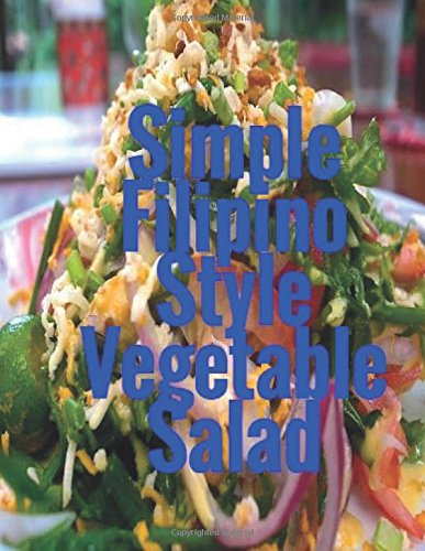 Simple Filipino Style Vegetable Salad (Filipino Food: Green, Cheryl
