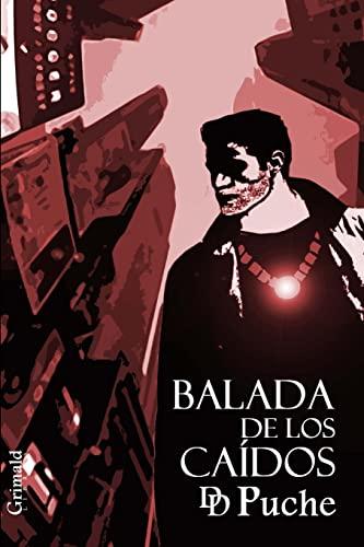 Balada de Los Caidos: Puche, D. D.