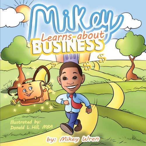 Mikey Learns about Business: Mikey Wren
