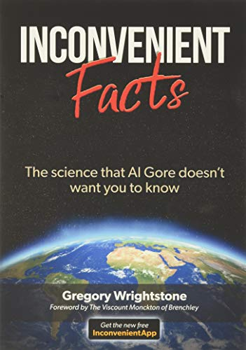 9781545614105: Inconvenient Facts: The Science That Al Gore Doesn't Want You to Know