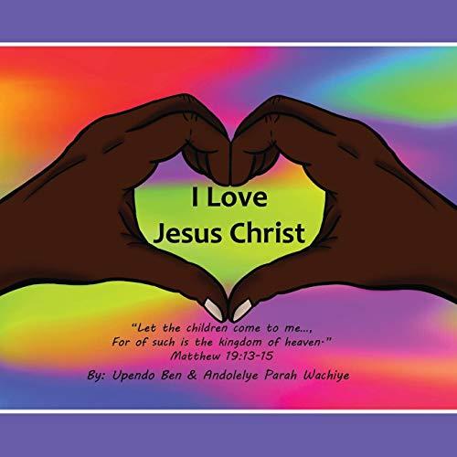 "I Love Jesus Christ ""Let the Children: Ben Upendo"