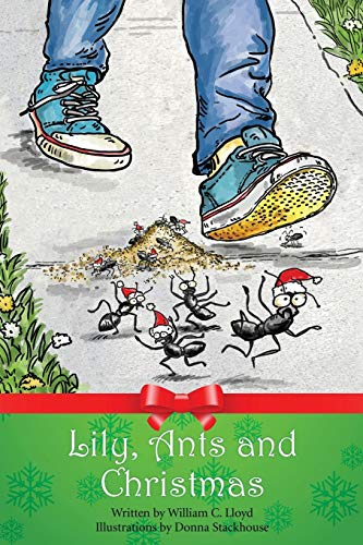 Lily, Ants and Christmas: William C Lloyd