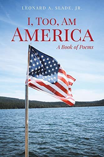 I, Too, Am America: Leonard a Slade Jr