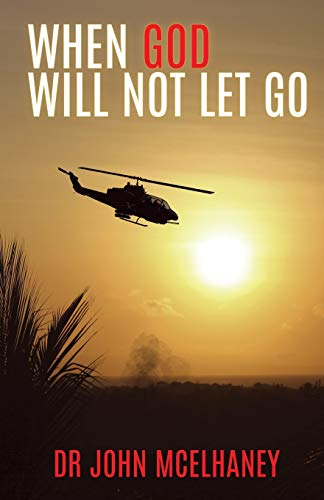 When God Will Not Let Go: Dr John McElhaney