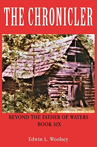 The Chronicler: Beyond the Father of Waters: Woolsey, Edwin L