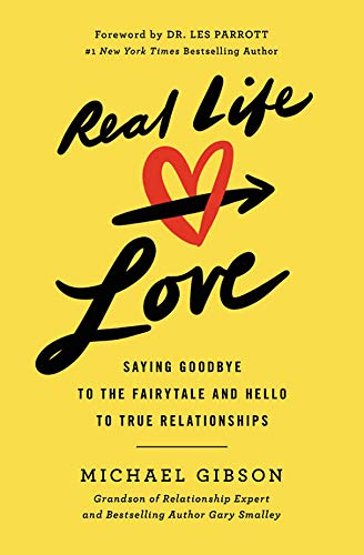 Real Life Love: Saying Goodbye to the: Gibson, Michael; Parrott,