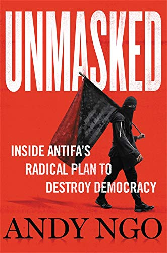 9781546059585: Unmasked: Inside Antifa's Radical Plan to Destroy Democracy