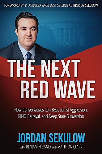 9781546082507: The Next Red Wave: How Conservatives Can Beat Leftist Aggression, RINO Betrayal & Deep State Subversion