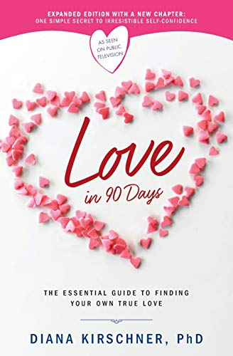 9781546084891: Love in 90 Days: The Essential Guide to Finding Your Own True Love