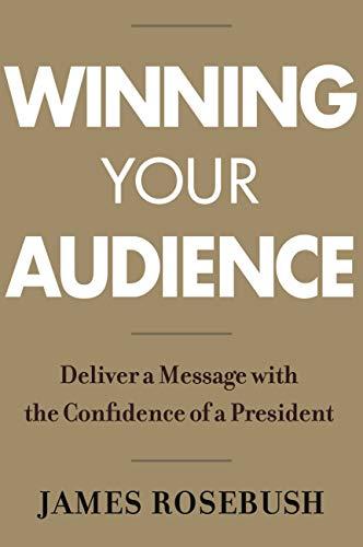 Winning Your Audience: James S. Rosebush