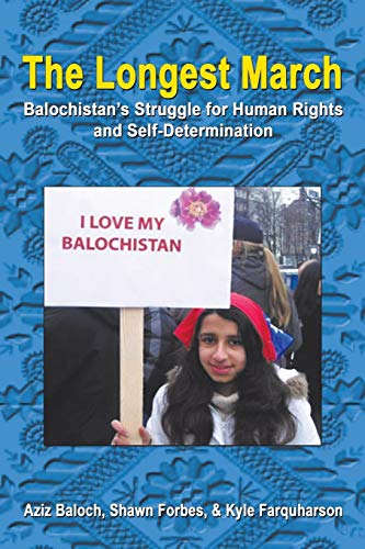 The Longest March: Balochistan's Struggle for Human: Aziz Forbes &