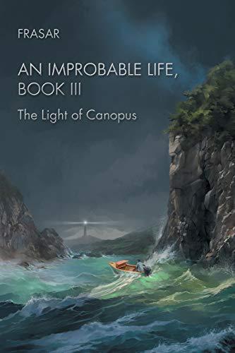 An Improbable Life, Book III: The Light: Frasar