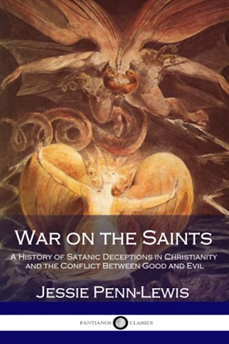 9781546306443: War on the Saints: A History of Satanic Deceptions in Christianity and the Conflict Between Good and Evil