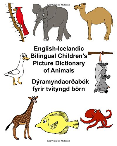 English-Icelandic Bilingual Children's Picture Dictionary of Animals: Carlson Jr, Richard