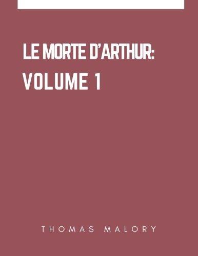 9781546325925: Le Morte d'Arthur: Volume 1