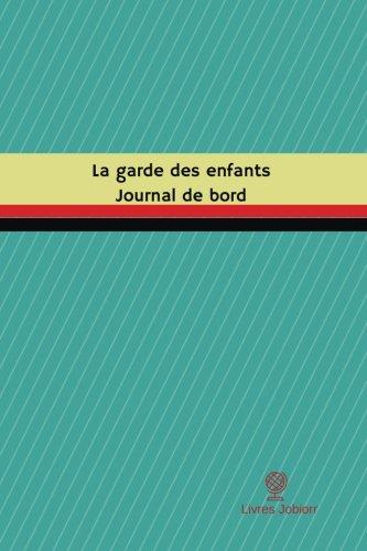 La Garde Des Enfants Journal de Bord: Jobiorr, Livres