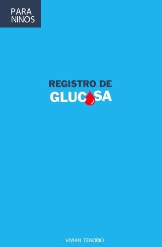 Registro de Glucosa Para Ninos: (Libro de: Tenorio, Vivian