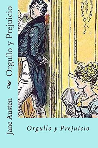 Orgullo y Prejuicio (Spanish) Edition: Austen, Jane