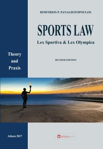 Sports Law: Lex Sportiva and Lex Olympica: Panagiotopoulos, Dimitrios P.