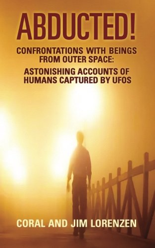 9781546359272: Abducted: Confrontations With Beings From Outer Space - Astonishing Accounts of Humans Captured By UFOs